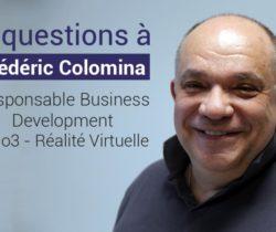 Trois questions à Frédéric Colomina, Responsable Business Development (Holo3 Réalité Virtuelle)